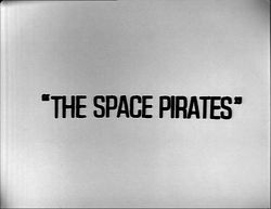 """March 8, 1969: Doctor Who in """"The SpacePirates"""""""